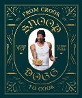 From Crook to Cook Platinum Recipes from Tha Boss Doggs Kitchen