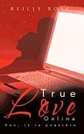 True Love Online: Yes, It Is Possible