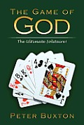 The Game of God: The Ultimate Solitaire!
