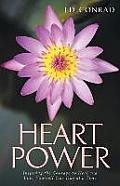 Heart Power: Inspiring the Courage to Heal and Love Yourself One Day at a Time