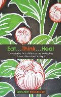 EatThinkHeal One Familys Story of Discovering the Healing Powers of Food & Thought