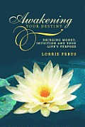 Awakening Your Destiny: Bridging Money, Intuition and Your Life's Purpose