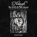 Through the Eyes of the Heart: A Journey to Feel What We Can Not Always See