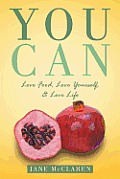 You Can: Love Food, Love Yourself, & Love Life