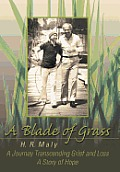 A Blade of Grass: A Journey Transcending Grief and Loss
