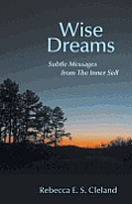 Wise Dreams: Subtle Messages from the Inner Self