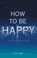 How to Be Happy: As Told by the Million Stars