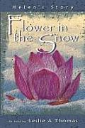 Flower in the Snow-Helen's Story