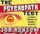 Psychopath Test Unabridged A Journey Through the Madness Industry