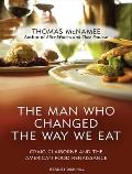 Man Who Changed the Way We Eat Craig Claiborne & the American Food Renaissance