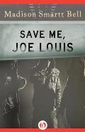Save Me, Joe Louis