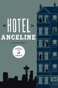 Hotel Angeline A Novel in 36 Voices