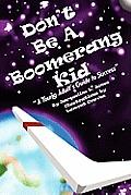 Don't Be a Boomerang Kid
