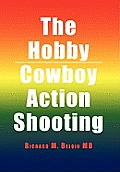 The Hobby/Cowboy Action Shooting