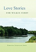 Love Stories for Wilkes' Ferry