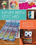 Never Been Stitched 45 No Sew & Low Sew Projects to Not Stitch Today