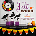 Felt o ween 40 Scary Cute Projects to Celebrate Halloween