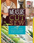 Measure Cut Sew Pattern Free Projects Using Simple Shapes