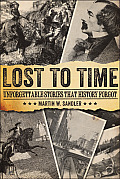 Lost to Time Unforgettable Stories That History Forgot