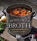 Bone Deep Broth Healing Recipes with Bone Broth