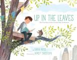 Up in the Leaves The True Story of the Central Park Treehouses