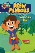 Drew Pendous 01 & the Camp Color War Drew