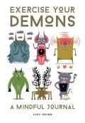 Exercise Your Demons A Mindful Journal