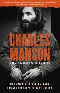 Charles Manson Conversations with a Killer Mansons Life Behind Bars