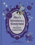 Alices Adventures in Wonderland & Through the Looking Glass Deluxe Edition