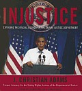 Injustice Exposing the Racial Agenda of the Obama Justice Department