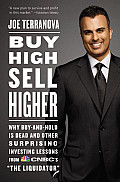 Buy High Sell Higher Why Buy & Hold Is Dead & Other Investing Lessons from CNBCs The Liquidator