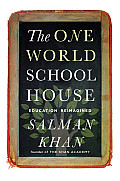 One World Schoolhouse A New Approach to Teaching & Learning
