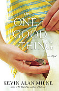 One Good Thing A Novel