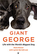 Giant George Life with the Worlds Biggest Dog