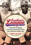 Southern League A True Story of Baseball Civil Rights & the Deep Souths Most Compelling Pennant Race