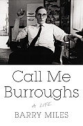 Call Me Burroughs A Life