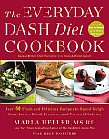 Everyday DASH Diet Cookbook Over 150 Fresh & Delicious Recipes to Speed Weight Loss Lower Blood Pressure & Prevent Diabetes