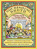 Nourishing Broth An Old Fashioned Remedy for the Modern World