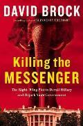 Killing the Messenger Clintonland Kochville & the Battle for 2016