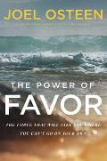 Power of Favor Unleashing the Force That Will Take You Where You Cant Go on Your Own