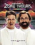 Tim & Erics Zone Theory 7 Easy Steps to Live a Perfect Life