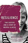 Resilience Two Sisters & a Story of Mental Illness