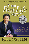 Your Best Life Now: 7 Steps to Living at Your Full Potential