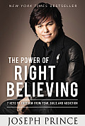 Power of Right Believing 7 Keys to Freedom from Fear Guilt & Addiction