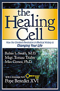 Healing Cell How the Greatest Revolution in Medical History is Changing Your Life