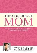 Confident Mom Guiding Your Family with Gods Strength & Wisdom