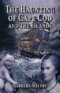 The Haunting of Cape Cod and the Islands