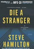Die a Stranger An Alex McKnight Novel