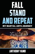 Fall, Stand, and Repeat: My Martial Arts Journey