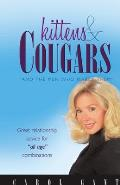 Kittens & Cougars: And the Men Who Marry Them
